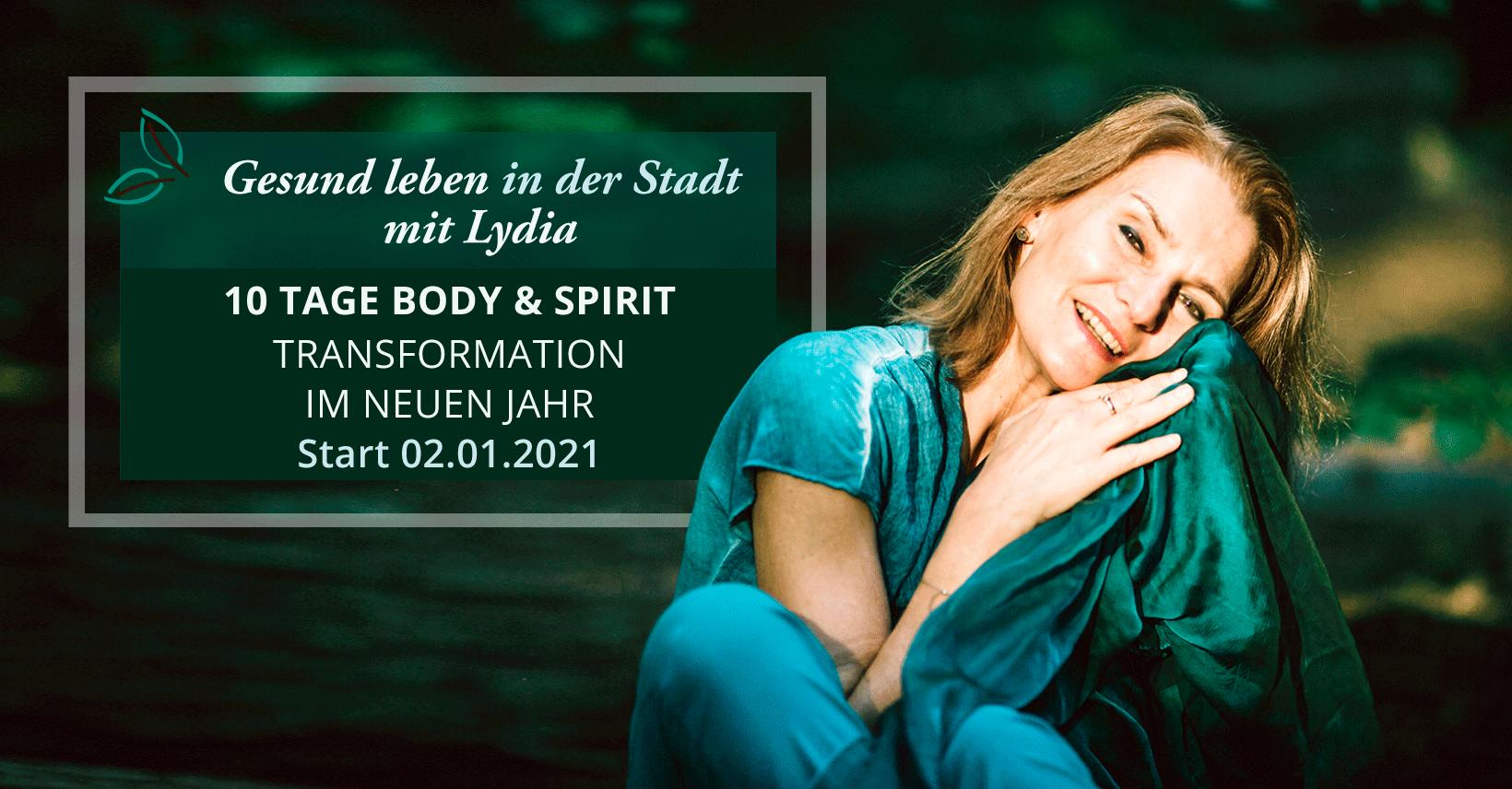 Gesund leben in der Stadt mit Lydia Fillbach - 10 Tage Body und Spirit Transformation im Neuen Jahr. Start 02.01.2021