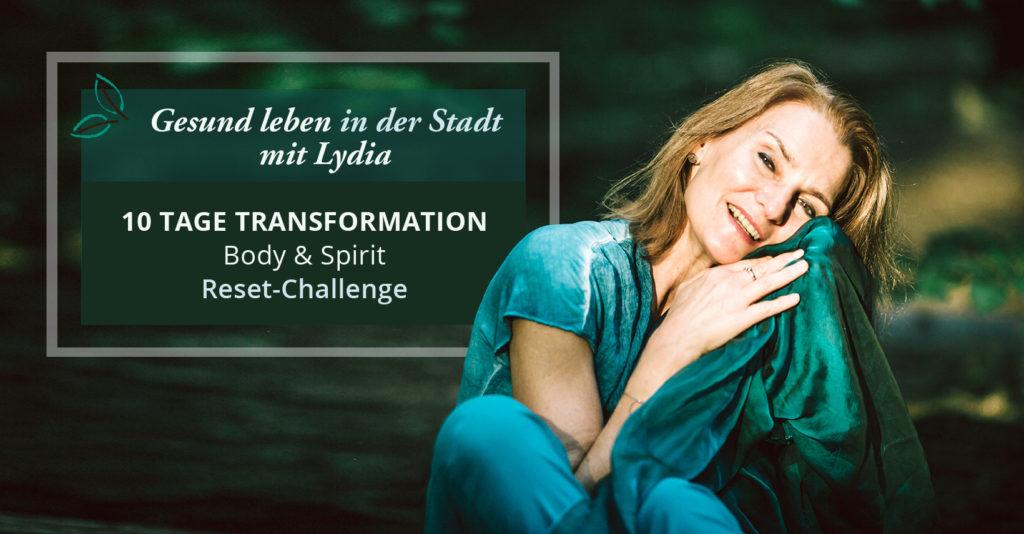 10 Tage Transformation mit Lydia Fillbach - Body & Spirit Reset Challenge. Start 02.01.2021