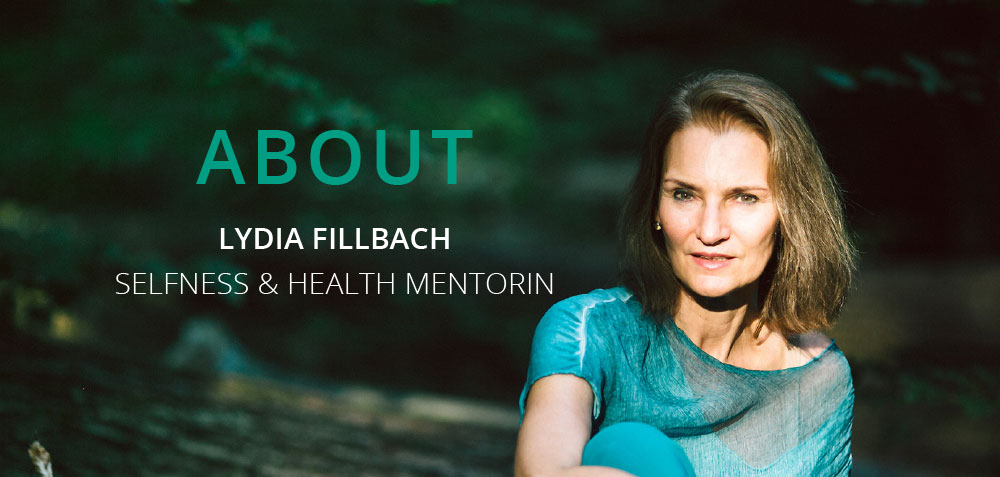 About Lydia Fillbach - Selfness & Health Mentorin
